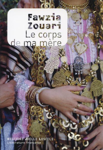 Le jury réuni le 6 décembre au siège de l'OIF a décidé d'attribuer le prix prestigieux des cinq continents à Fawzia Zouari pour son roman Le corps de ma mère publié aux Editions Joelle Losfeld